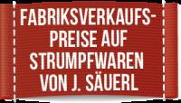 Fabriksverkaufspreise auf Strumpfwaren von J. Säuerl